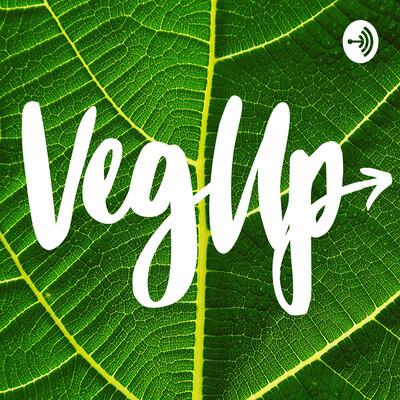 Veg Up Podcast
