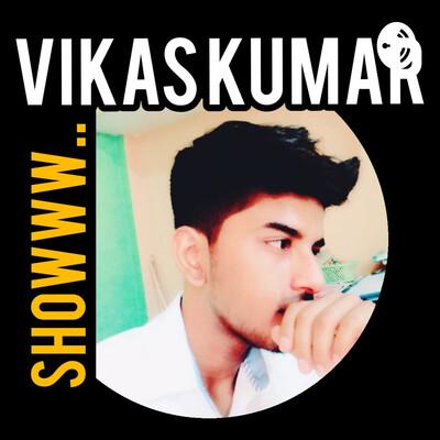 Vikaskumar-vk Showw..