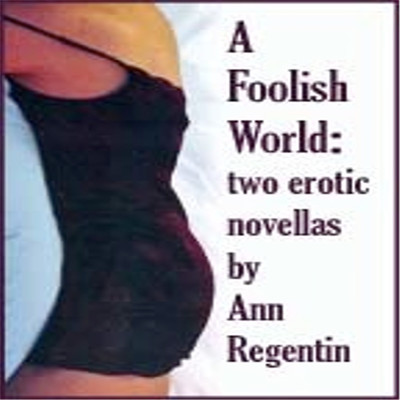 A Foolish World: Two Erotic Novellas