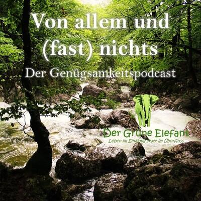 Von allem und (fast) nichts - Der Genügsamkeitspodcast