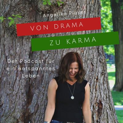 Von Drama zu Karma - der Podcast für ein entspanntes Leben