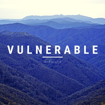 Vulnerable: With Lex