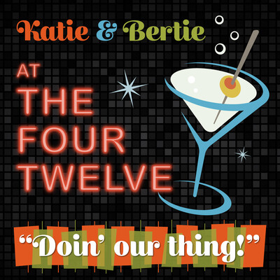 Katie & Bertie At The Four Twelve