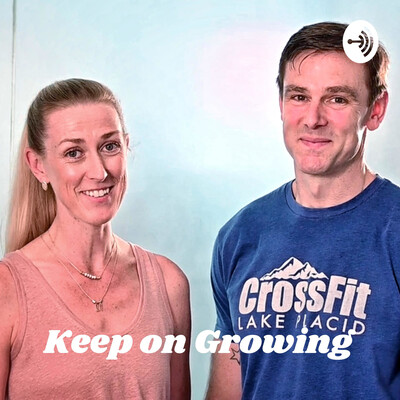 Keep on Growing - Every week with Kailey and Martin