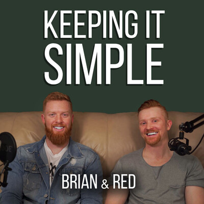 Keeping It Simple with Brian & Red
