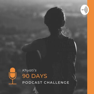 Khyati's 90 days podcast challenge