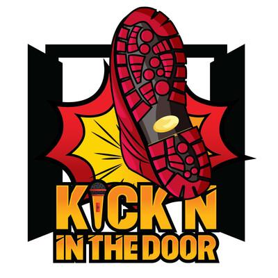 KICK'N IN THE DOOR