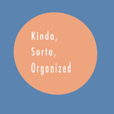 Kinda, Sorta, Organized