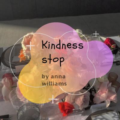 Kindness stop
