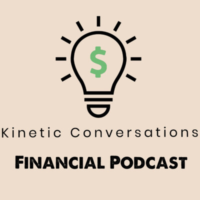 Kinetic Conversations Financial Podcast