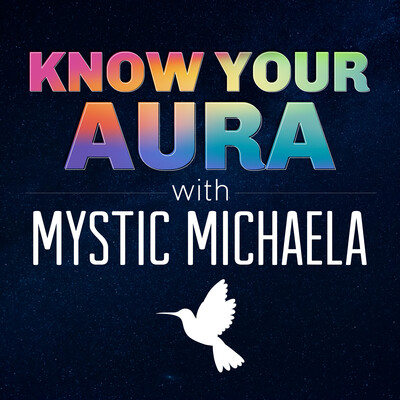 Know Your Aura with Mystic Michaela