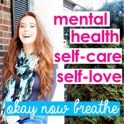 Okay Now Breathe | Anxiety, Depression, Personal Growth