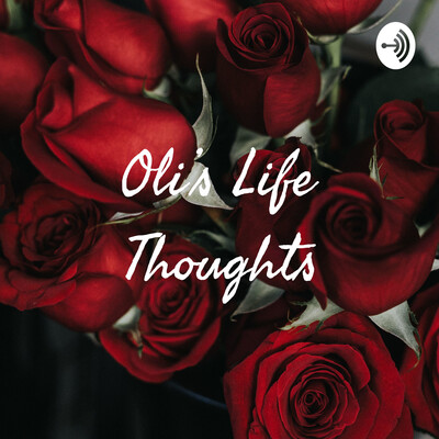 Oli's Life Thoughts