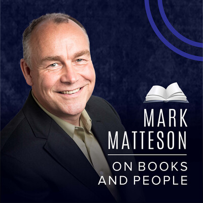 On Books and People with Mark Matteson