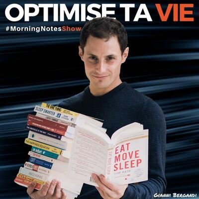 Optimise ta vie (Le MorningNote Show)