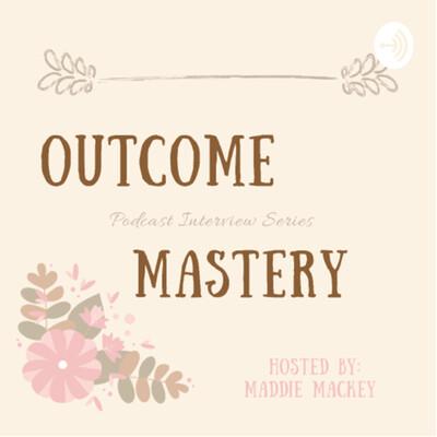 Outcome Mastery