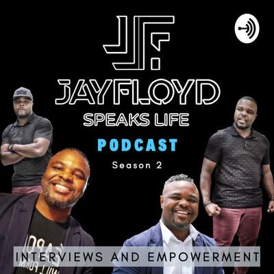 Jay Floyd Speaks Life!