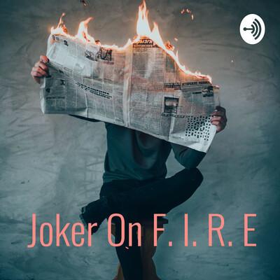 Joker On F. I. R. E