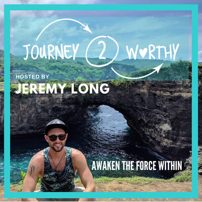 Journey 2 Worthy Podcast