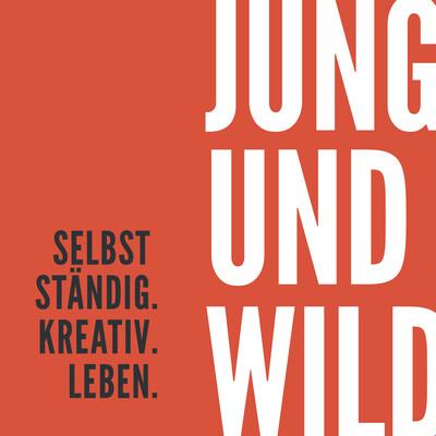 Jung und Wild - Der Podcast