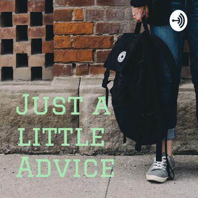 Just a little Advice