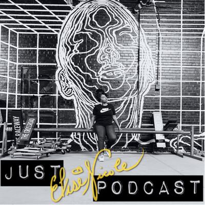 Just Elise Nicole Podcast