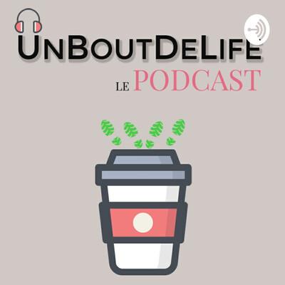 Un Bout De Life le podcast