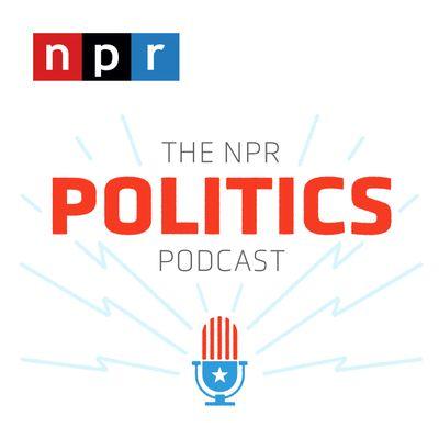 The NPR Politics Podcast