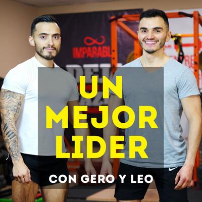 Un Mejor Líder con Gero y Leo