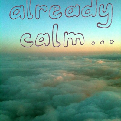 Already Calm