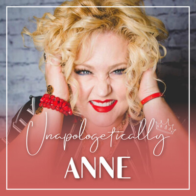 Unapologetically Anne