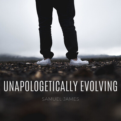Unapologetically Evolving