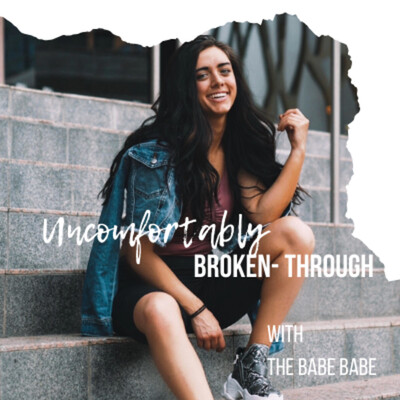 Uncomfortably Broken-Through Podcast with The BadAsh Babe