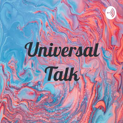 Universal Talk