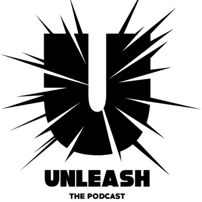 Unleash The Podcast
