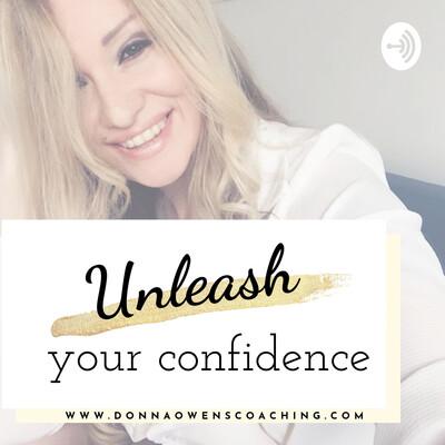 Unleash your Confidence