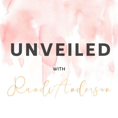 Unveiled with Randi Anderson