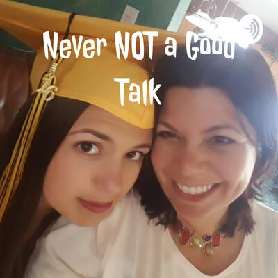 Never NOT a Good Talk