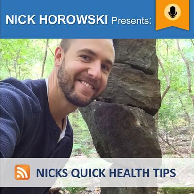 Nicks Quick Health Tips
