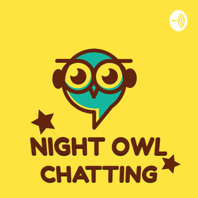 Night Owl Chatting