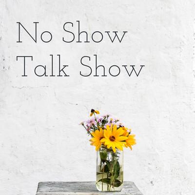 No Show Talk Show