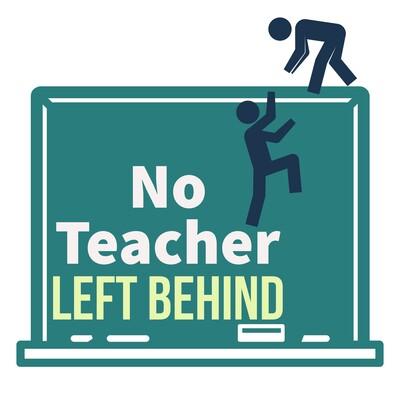 No Teacher Left Behind