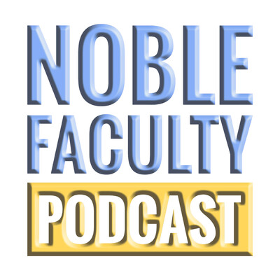 Noble Faculty Podcast