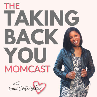 Taking Back YOU Momcast