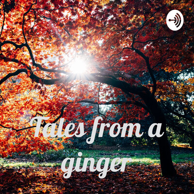 Tales from a ginger