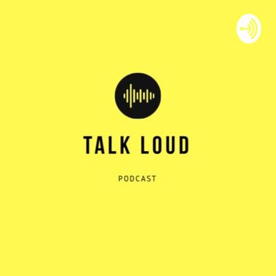 Talk Loud Show