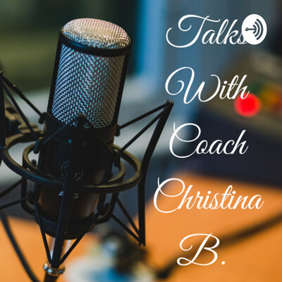 Talks With Coach Christina B