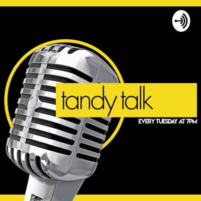 Tandy Talks