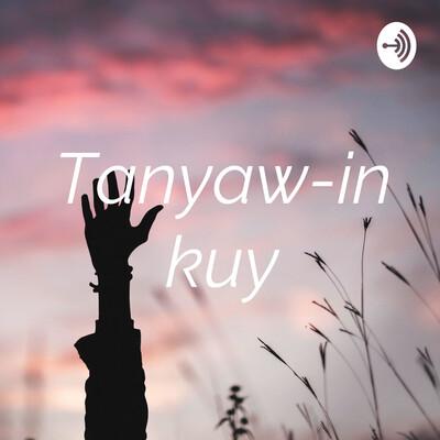 Tanyaw-in kuy