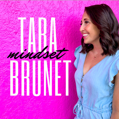 Tara Brunet Mindset